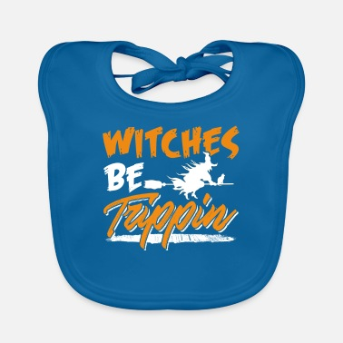 Hilarious Witches Be Trippin Hilarious Halloween - Slabbetje