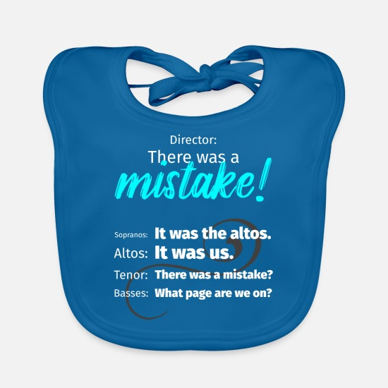 Choir Baby Clothes - Choir Director There was a mistake Soprano Bass - Baby Bib peacock-blue