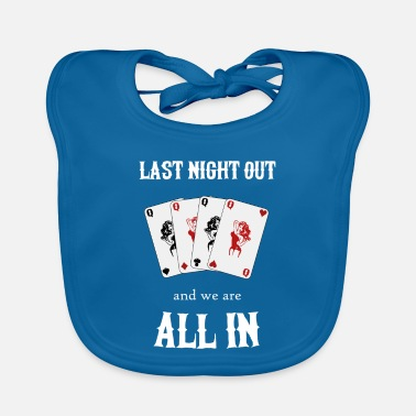 Guys Night Out All In Last Night Out Bachelor Party JGA Stag cool - Baby Bib