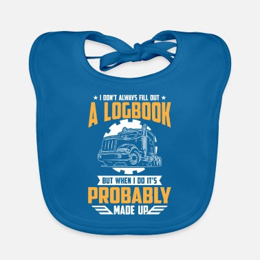 Logbook I don't always fill out a Logbook probably - Baby Bib