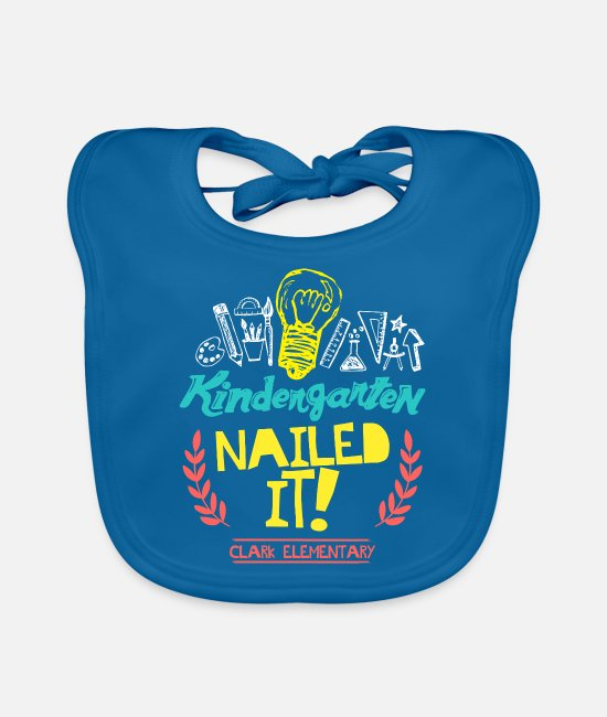 Studies Baby Bibs - Kindergarten Nailed It Clark Elementary - Baby Bib peacock-blue