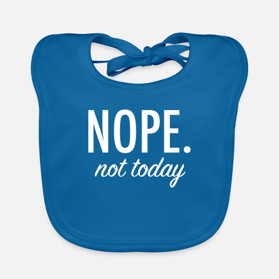 Slogan Baby Clothes - Nope. Not today. - Baby Bib peacock-blue