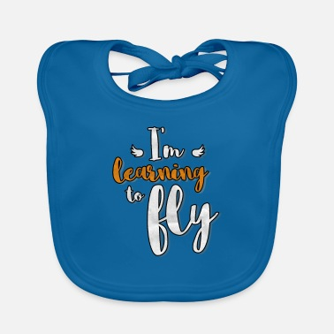 Learn To Fly I'm Learning To Fly Learn Flying - Baby Bib