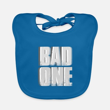Bad Manners Bad bad boy girl - Baby Bib