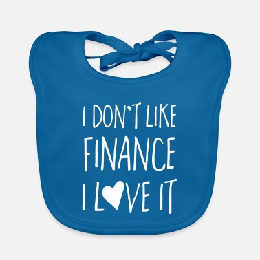 Finances Finance T Shirt - I Love Finance - Baby Bib