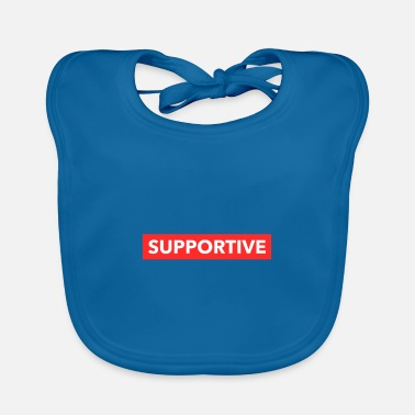 Support supportive - Baby Bib