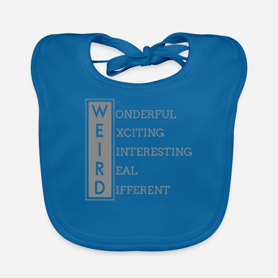 Weird Baby Clothes - Wonderful Exciting Interesting Real & Different - Baby Bib peacock-blue
