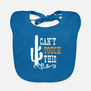 Touch Can not Touch This Do not touch - Baby Bib