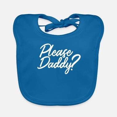 Bdsm Please Daddy? design | Kinky product by Yes BDSM - Baby Bib