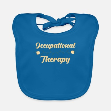 Occupation Occupational therapy occupation - Baby Bib