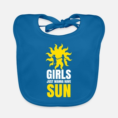 Girls just want to have sun T-shirt - Baby Bib