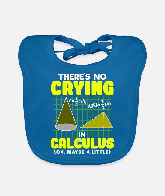 Maths Baby Bibs - There's No Crying In Calculus (Ok, Maybe a Little) - Baby Bib peacock-blue