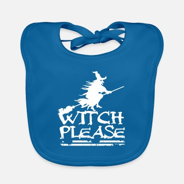 Witch Please Now Halloween TShirt Gift - Baby Bib