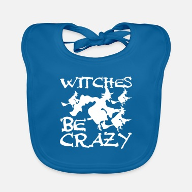 Witches are crazy shirt gift Halloween - Baby Bib