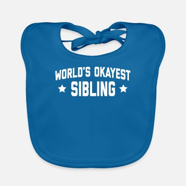 Professions WORLDS OKAYEST SIBLING - Baby Bib