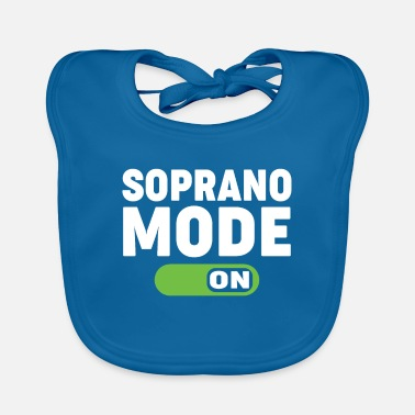 Soprano soprano mode on - Baby Bib