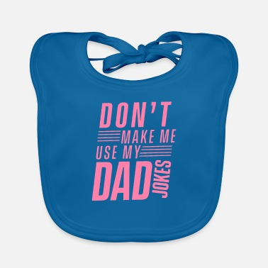 Are Dad Jokes Dad joke Dad Joke Dad joke Dadjoke - Baby Bib