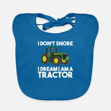 Farmer I don't snore, I dream I am a tractor - Baby Bib