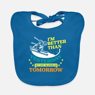 Ski Resort Im better Than Yesterday Skiing Winter Sports Gift - Baby Bib