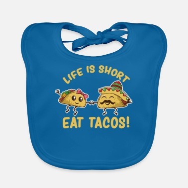 Restaurant Funny Life Is Short Eat Tacos - Baby Bib