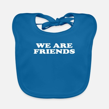 WE ARE FRIENDS Gift for siblings friends - Baby Bib