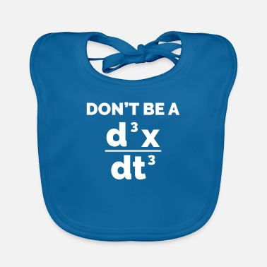 Calculus Calculus - Don't Be a Jerk - Baby Bib
