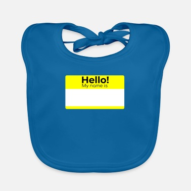 My Name HELLO MY NAME IS - Baby Bib