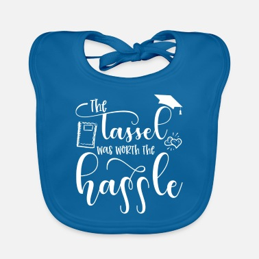 Daughter The Tassel Was Worth The Hassle - Baby Bib