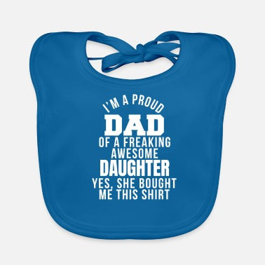 Proud Father Proud father - Baby Bib