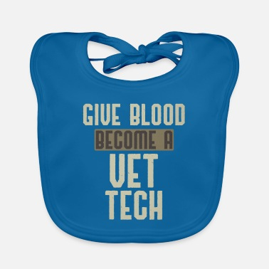 Veterinarian Veterinarian Gift Give Blood Become a Vet Tech - Baby Bib