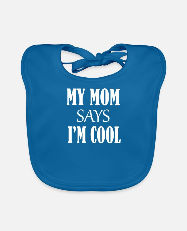 Cool Art Baby Bibs - My Mom Says I m Cool - Baby Bib peacock-blue