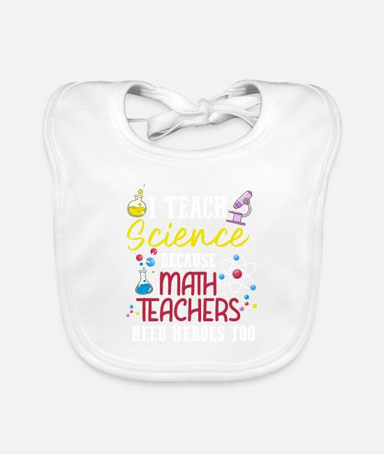 Quote Baby Bibs - Funny scientist teacher anti math - Baby Bib white