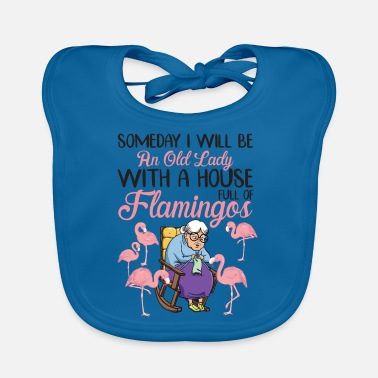 Full House Will Be An Old Lady With A House Full Of Flamingos - Baby Bib