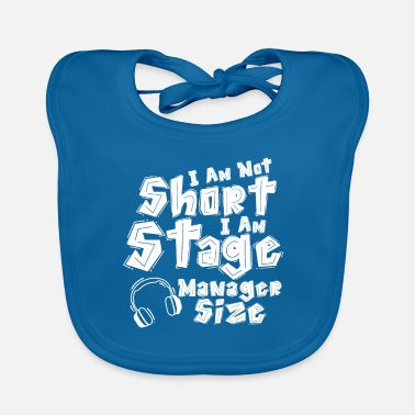 Stage Stage manager, stage manager - Baby Bib