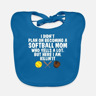 Yelling I Didn't Plan On Becoming A Softball Mom Who Yells - Baby Bib