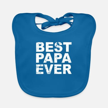 Crazy Father's day gift. Best papa ever - Baby Bib