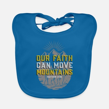 Move Matthew 17:20 Bible Verse Faith Can Move Mountains - Baby Bib
