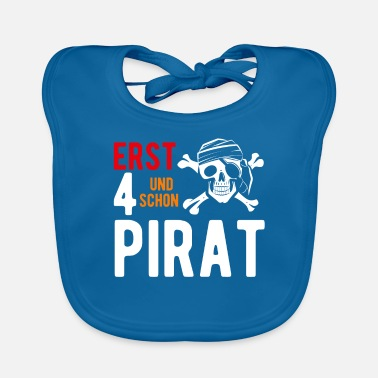 Pirate Party Only 4 & already a pirate. Pirate party 4th birthday - Baby Bib