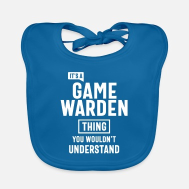 Game Warden It's a Game Warden Profession Occupation Job Gift - Baby Bib