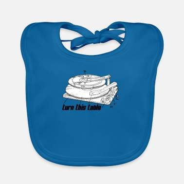 Turn Table Turn This Table On! - Baby Bib