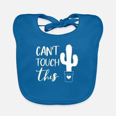 Touch Do not touch! Can't touch this! cactus - Baby Bib