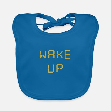 Wake Up Wake up - Baby Bib