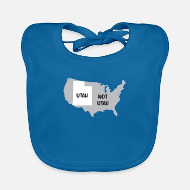 Utah Utah not Utah design for a proud UtaHN - Baby Bib