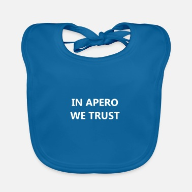IN APERO WE TRUST - Bavoir Bébé