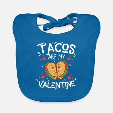 St Cute Funny Tacos Are My Valentine Mexican Food - Baby Bib