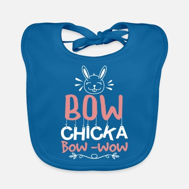 Bow Wow Easter bow chicka bow -wow - Baby Bib