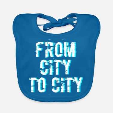 City FROM CITY TO CITY - Baby Bib
