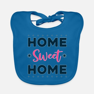 Big Quote - home sweet home - bright - Baby Bib