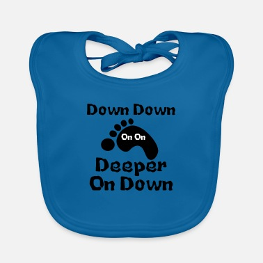 Down Down Down Deeper And down - Baby Bib