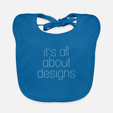 Design designs design - Baby Bib